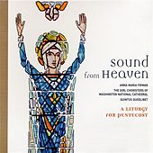 Play & Download Sound from Heaven: A Liturgy for Pentecost by Various Artists | Napster