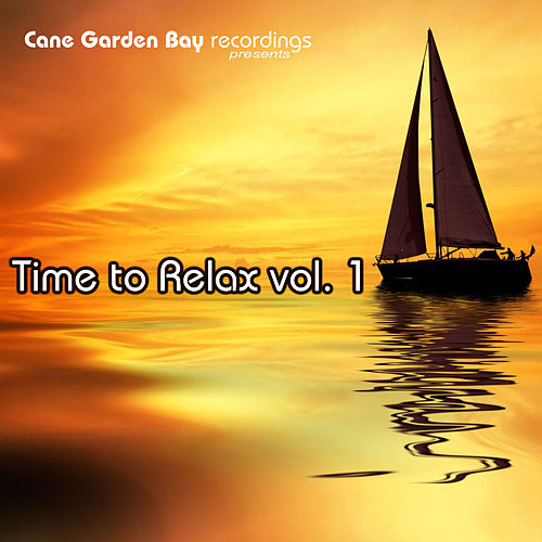 Play & Download Time To Relax Vol. 1 by Various Artists | Napster