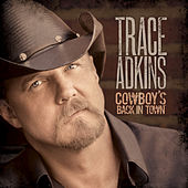 Play & Download Cowboy's Back In Town by Trace Adkins | Napster