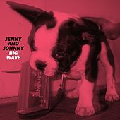 Play & Download Big Wave by Jenny And Johnny | Napster