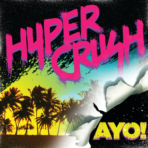 Play & Download Ayo by Hyper Crush | Napster