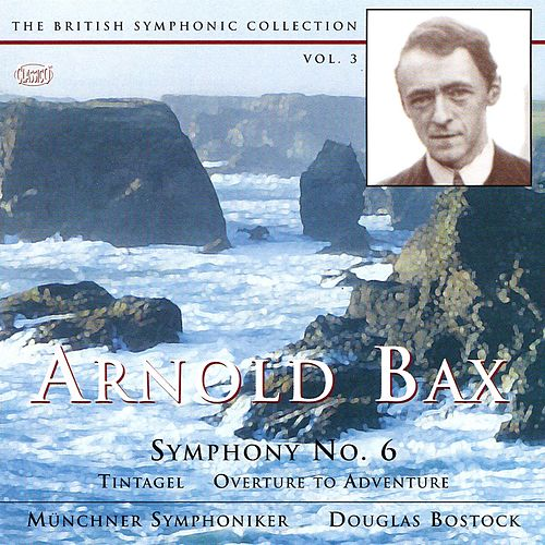 Bax: The British Symphonic Collection, Vol. 3 by Douglas Bostock