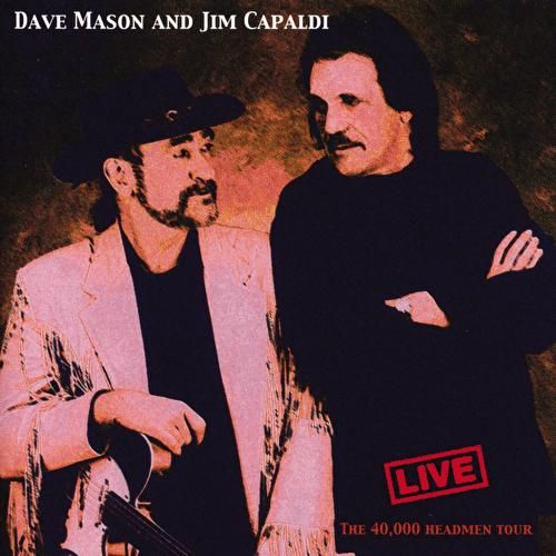 Play & Download Live: The 40,000 Headman Tour by Dave Mason | Napster