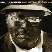 Play & Download Don't Mess With The Boogie Man by Big Joe Duskin | Napster