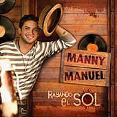 Play & Download Rayando El Sol by Manny Manuel | Napster