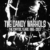 Play & Download The Capitol Years: 1995-2007 by The Dandy Warhols | Napster