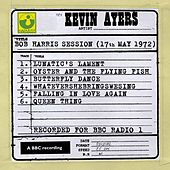 Play & Download Bob Harris Session (17th May 1972) by Kevin Ayers | Napster
