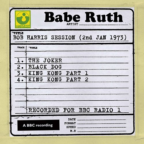 Play & Download Bob Harris Session (2nd January 1973) by Babe Ruth (Baseball) | Napster