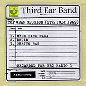 Play & Download Top Gear Session (27th July 1969) by Third Ear Band | Napster