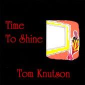 Time to Shine by Tom Knutson