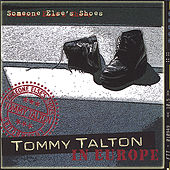 Play & Download Tommy Talton in Europe, Someone Else's Shoes by Tommy Talton | Napster