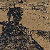 Play & Download Trains Across the Sea by Trains Across the Sea | Napster