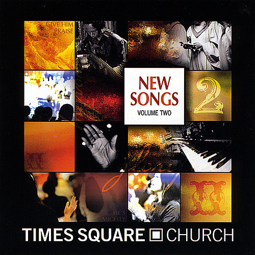 New Songs, Vol. Two by Times Square Church