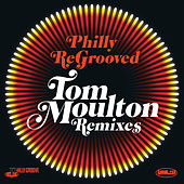 Play & Download Philly Re-Grooved - The Tom Moulton Philly Groove Remixes by Tom Moulton | Napster
