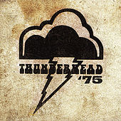 Play & Download Thunderhead '75 by Thunderhead | Napster