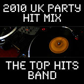 Play & Download 2010 UK Party Hit Mix by The Top Hits Band | Napster
