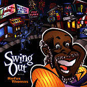 Play & Download Swing Out With Rufus Thomas by Rufus Thomas | Napster