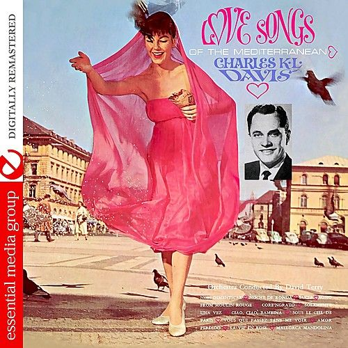 Play & Download Love Songs Of The Mediterranean (Digitally Remastered) by Charles K. L. Davis | Napster