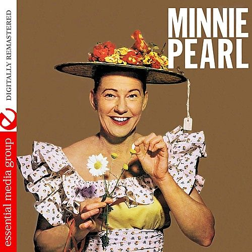 Play & Download Minnie Pearl (Digitally Remastered) - EP by Minnie Pearl | Napster