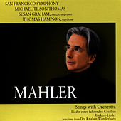 Play & Download Mahler: Songs with Orchestra by San Francisco Symphony | Napster