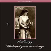 Play & Download Great Opera Singers - Anthology of Vintage Opera Recordings, Vol. 3 by Various Artists | Napster