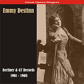 Great Opera Singers / Emmy Destinn - Berliner & GT Records / 1901 - 1908 by Emmy Destinn