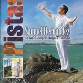 Play & Download Jesús Siempre Llega a Tiempo (Pistas Originales) by Samuel Hernández | Napster