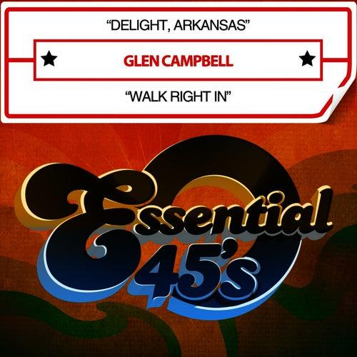 Delight, Arkansas / Walk Right In [Digital 45] - Single by Glen Campbell