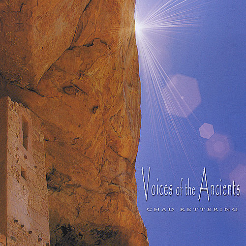 Play & Download Voices Of The Ancients by Chad Kettering | Napster