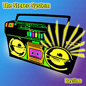 Play & Download Daytime  - Single by The Stereo System | Napster