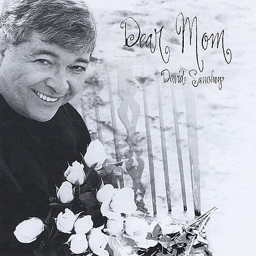 Play & Download Dear Mom (Querida Mama) by David Sanchez | Napster