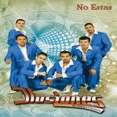 Play & Download No Estas by Ilusiones De Tierra Caliente | Napster