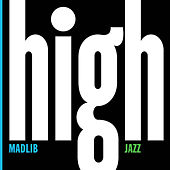 Play & Download Madlib Medicine Show #7: High Jazz by Madlib | Napster