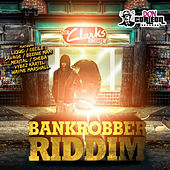 Bankrobbers Riddim by Various Artists