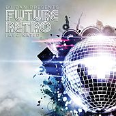 DJ Dan Presents Future Retro: Fascinated by DJ Dan