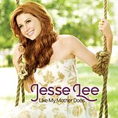 Like My Mother Does by Jesse Lee