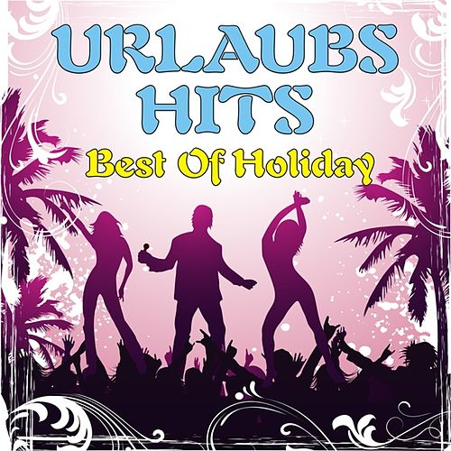 Urlaubs-Hits! Best Of Holiday by Various Artists