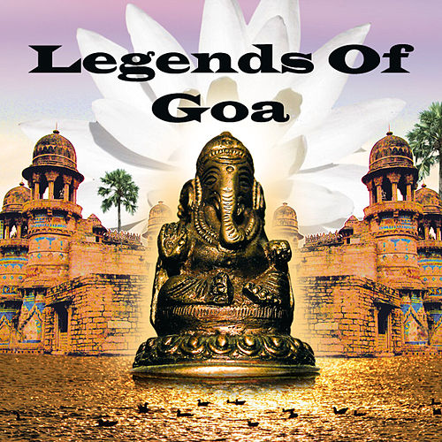 Legends Of Goa by Various Artists