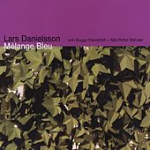 Play & Download Mélange Bleu (with Bugge Wesseltoft + Nils Petter Molvaer) by Lars Danielsson | Napster