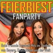 Feierbiest Fanparty - Gute Freunde Fussball-Hits im Stadion von Bayern Deutschland und der Welt by Various Artists