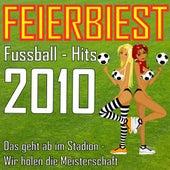 Play & Download Feierbiest Fussball-Hits 2010 - Das geht ab im Stadion - Wir holen die Meisterschaft by Various Artists | Napster