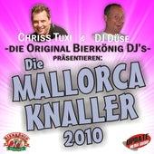 Play & Download Chriss Tuxi und DJ Düse – die Original DJs aus dem Bierkönig präsentieren: Die Mallorca-Knaller 2010 by Various Artists | Napster