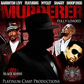 Play & Download Murderer (feat. Wyclef Jean, Snoop Dogg & Shaggy) by Barrington Levy | Napster