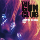 Live At The Hacienda, 1984 by The Gun Club