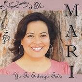Yo Te Entrego Todo by Mari