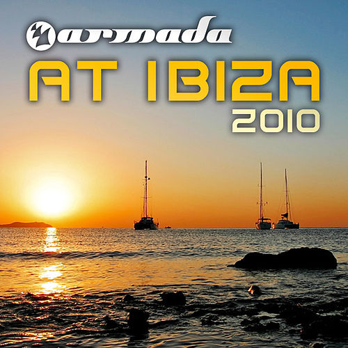 Armada At Ibiza 2010 by Various Artists
