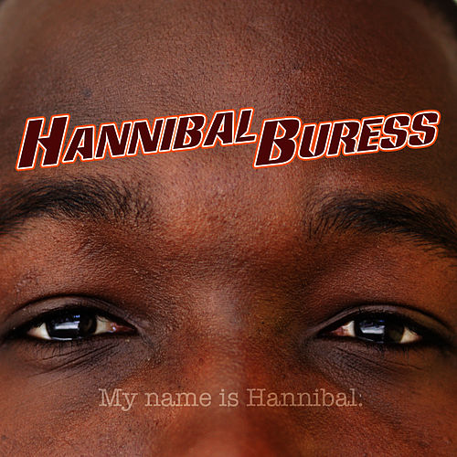 My Name is Hannibal by Hannibal Buress