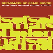 Play & Download What Goes Around Comes Around by Diplomats of Solid Sound | Napster