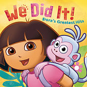 We Did It! Dora's Greatest Hits by Dora the Explorer