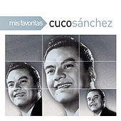 Play & Download Mis Favoritas by Cuco Sanchez | Napster